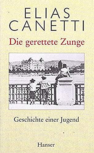 9783446180604: Die gerettete Zunge. Geschichte einer Jugend