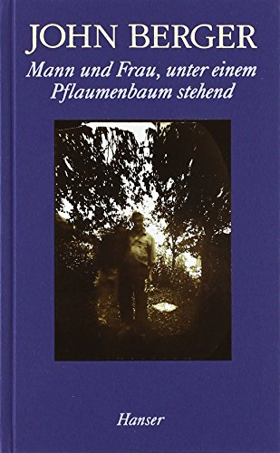 Mann und Frau, unter einem Pflaumenbaum stehend.: Berger, John: