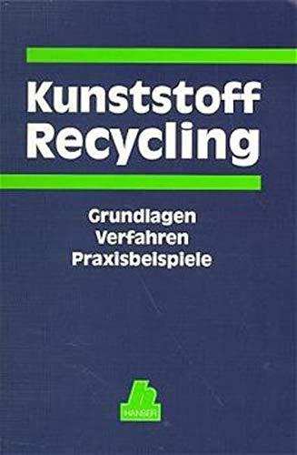 9783446182646: Kunststoff Recycling. Grundlagen - Verfahren - Praxisbeispiele.