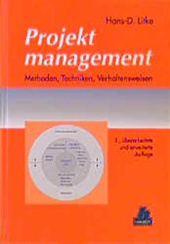 9783446183100: Projektmanagement. Methoden, Techniken, Verhaltensweisen.