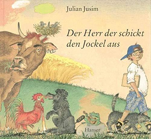 Der Herr der schickt den Jockel aus.: Jusim, Julian.