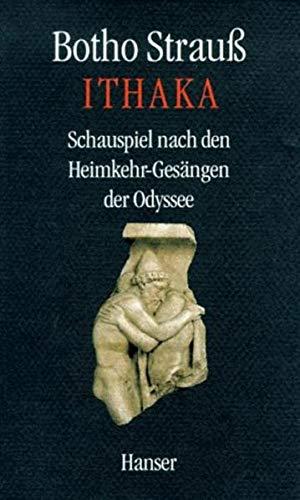 9783446185777: Ithaka: Schauspiel nach den Heimkehr-Gesangen der Odyssee (German Edition)