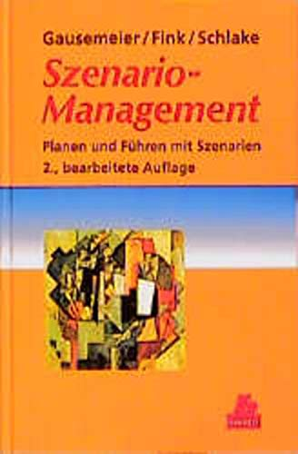 9783446187214: Szenario- Management. Planen und Führen mit Szenarien.