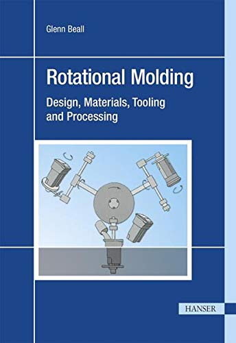 9783446187900: Rotational Molding: Design, Material, Tooling and Processing