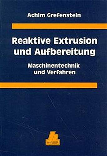 9783446188372: Reaktive Extrusion und Aufbereitung. Maschinentechnik und Verfahren.