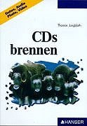 9783446188648: CDs brennen. Daten, Audio, Photo, Video