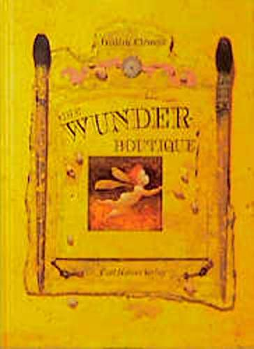 Die Wunder- Boutique. Für Geburtstage und andere Feste. (3446188991) by Clement, Frederic