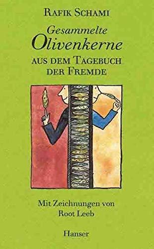 9783446190023: Gesammelte Olivenkerne: Aus dem Tagebuch der Fremde (German Edition)