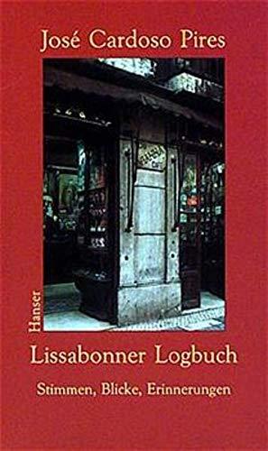 Lissabonner Logbuch. Stimmen, Blicke, Erinnerungen. - Pires, Jose Cardoso; Tabucchi, Antonio