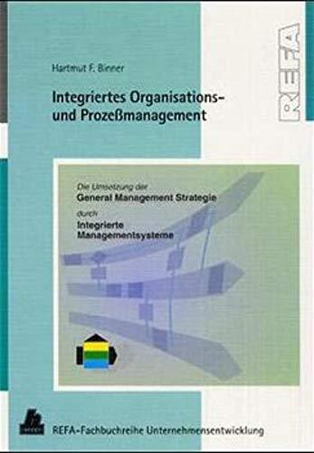 Integriertes Organisations- und Prozeßmanagement: Hartmut F. Binner