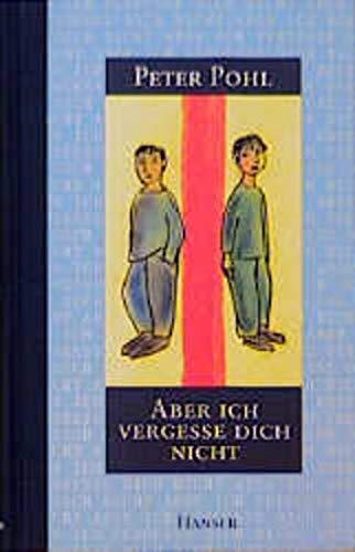9783446192638: Aber ich vergesse dich nicht by Pohl, Peter