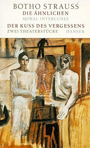 9783446192928: Die Ahnlichen: Moral Interludes ; Der Kuss des Vergessens : Vivarium rot : zwei Theaterstucke (German Edition)