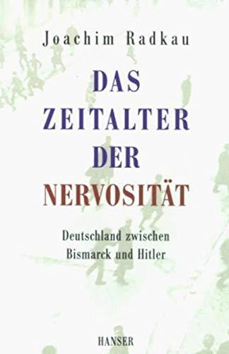 9783446193109: Das Zeitalter der Nervosit�t: Deutschland zwischen Bismarck und Hitler