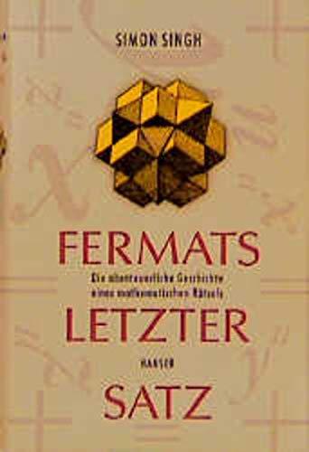 9783446193130: Fermats letzter Satz. Die abenteuerliche Geschichte eines mathematischen Rätsels.