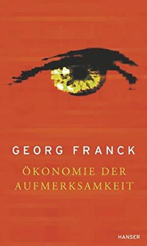 Ökonomie der Aufmerksamkeit: Georg Franck