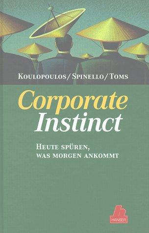 9783446193833: Corporate Instict: Heute spüren, was morgen ankommt