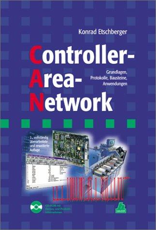 9783446194311: Controller-Area-Network: Grundlagen, Protokolle, Bausteine, Anwendungen