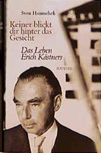 9783446195653: Keiner blickt dir hinter das Gesicht: Das Leben Erich Kästners (German Edition)