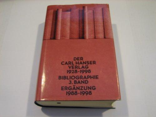 Der Carl Hanser Verlag 1928 - 1998 / Ergänzung 1988-1998: Michael Frey