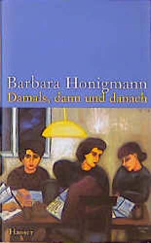 9783446196681: Damals, Dann Und Danach (German Edition)