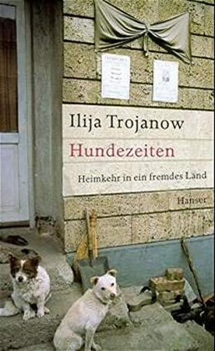 9783446196957: Hundezeiten: Heimkehr in ein fremdes Land (German Edition)