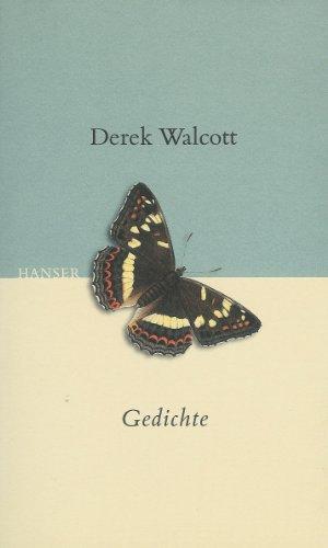 Gedichte. Ausgewählt von Raoul Schrott, Siegfried Völlger: Walcott, Derek: