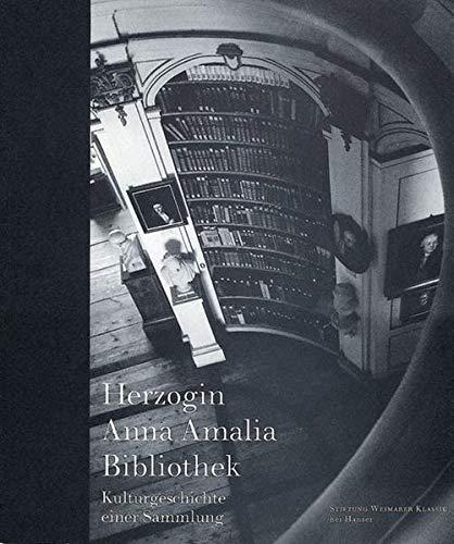 9783446197244: Herzogin Anna Amalia Bibliothek: Kulturgeschichte einer Sammlung