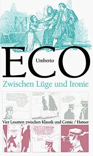 9783446197930: Lüge und Ironie. Vier Lesarten zwischen Klassik und Comic.