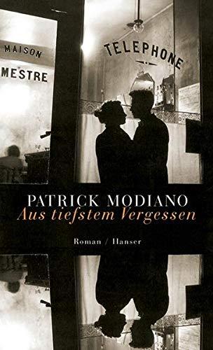 Aus tiefstem Vergessen: Roman.: Modiano, Patrick