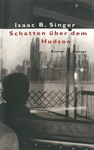Schatten über dem Hudson: Roman: Isaac B. Singer