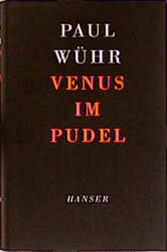 Venus im Pudel: Paul Wühr