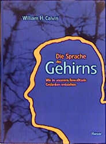 Die Sprache des Gehirns. Wie in unserem Bewußtsein Gedanken entstehen. (3446198679) by Calvin, William H.