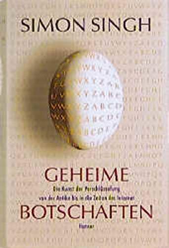 9783446198739: Geheime Botschaften: Die Kunst der Verschlüsselung von der Antike bis in die Zeiten des Internet. Mit Krypto-Wettbewerb. In 10 Schritten zu 10 000 Pfund