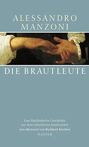 Die Brautleute. I Promessi Sposi.: Alessandro Manzoni