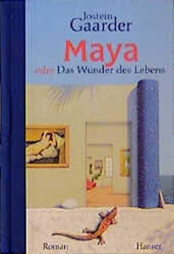 Maya oder Das Wunder des Lebens.: Gaarder, Jostein: