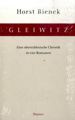 9783446199033: Gleiwitz: Eine Oberschlesische Chronik in vier Romanen