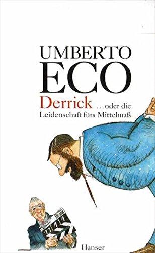 Derrick oder die Leidenschaft für das Mittelmaß - signiert: Eco, Umberto