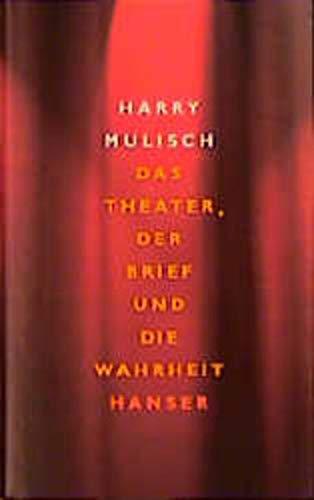 9783446199163: Das Theater, der Brief und die Wahrheit: Eine Widerrede