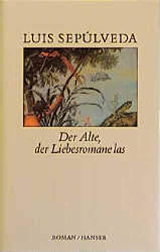 Der Alte, der Liebesromane las. (9783446199224) by Sepulveda, Luis