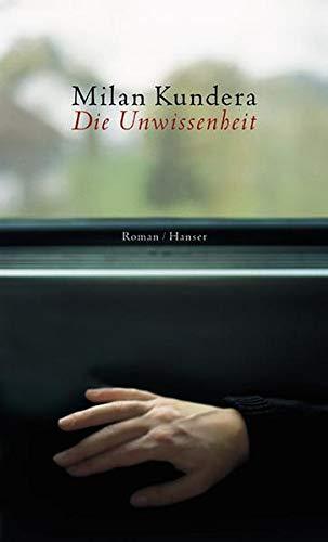 Die Unwissenheit. Roman.: Kundera, Milan: