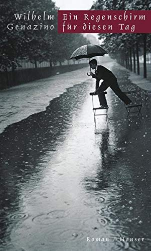 Regenschirm Fur Diesen Tag: Roman (German Edition): Genazino, Wilhelm: