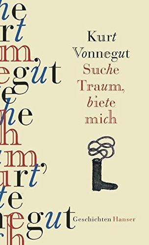 Suche Traum, biete mich : verstreute Kurzgeschichten.: Vonnegut, Kurt: