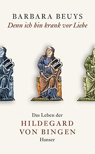 9783446200685: Denn ich bin krank vor Liebe: Das Leben der Hildegard von Bingen