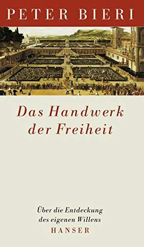 9783446200708: Das Handwerk der Freiheit. Über die Entdeckung des eigenen Willens.