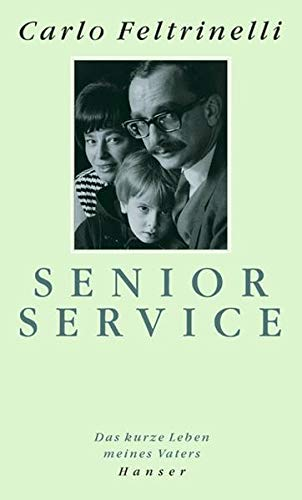 9783446200746: Senior Service: Das Leben meines Vaters
