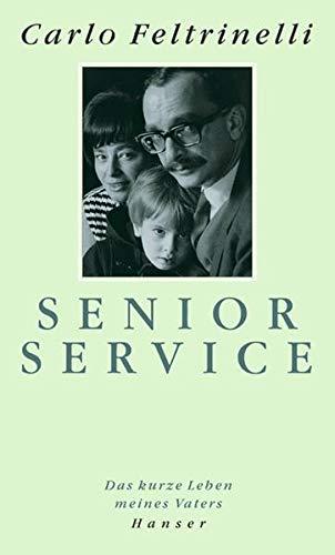9783446200746: Senior Service. Das Leben meines Vaters.