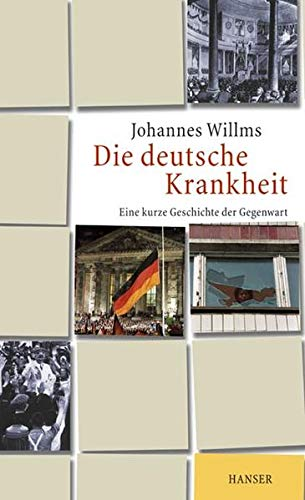 9783446200784: Die deutsche Krankheit: Eine kurze Geschichte der Gegenwart