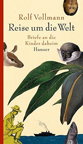 Die Reise um die Welt. Briefe an: Vollmann, Rolf