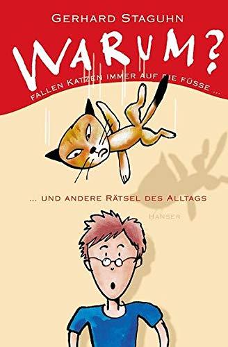 9783446201927: Warum fallen Katzen immer auf die Füße? Und andere Rätsel des Alltags. ( Ab 12 J.).
