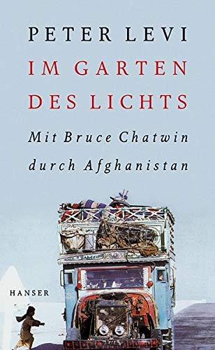 9783446202337: Im Garten des Lichts: Mit Bruce Chatwin durch Afghanistan